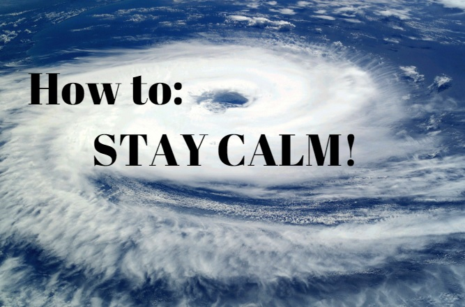How To Stay Calm In The Face Of a Major Storm